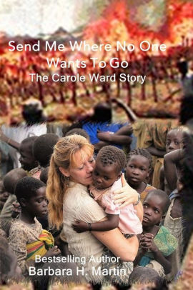Send Me Where No One Wants to Go: The Carole Ward Story